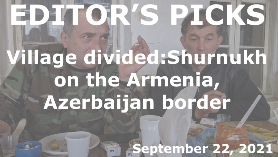 bne IntelliNews Editor's Picks --  Shurnukh: face to face with the enemy in Armenia's newly divided border village