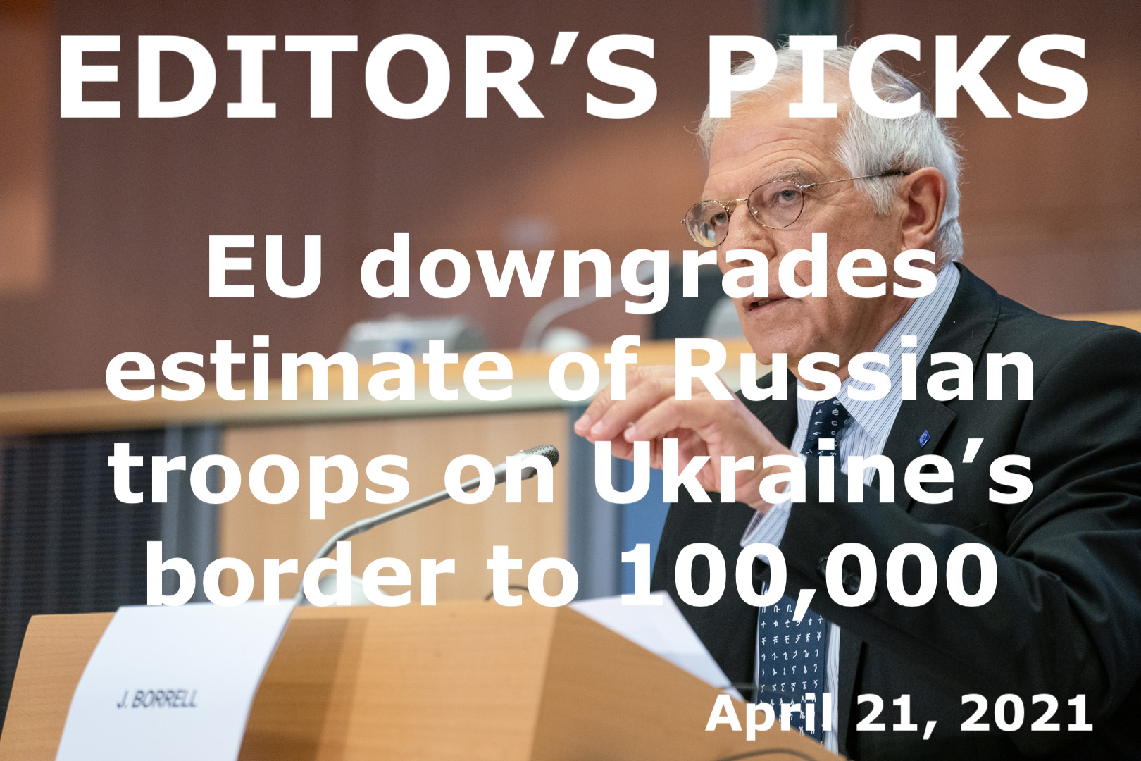bne IntelliNews Editor's Picks --  EU downgrades its estimate of Russian troops on Ukraine's border to 100,000 but tensions remain high