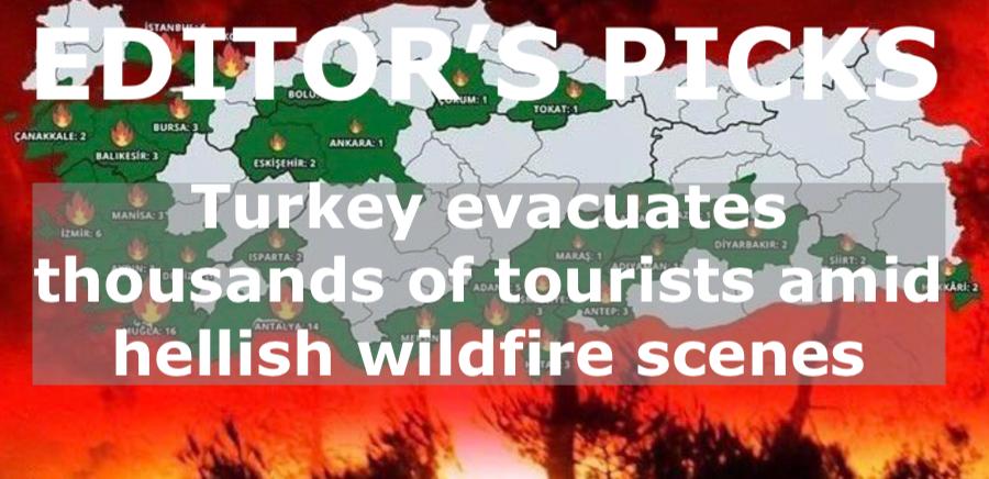 bne IntelliNews Editor's Picks – Turkey evacuates thousands of tourists amid hellish wildfire scenes