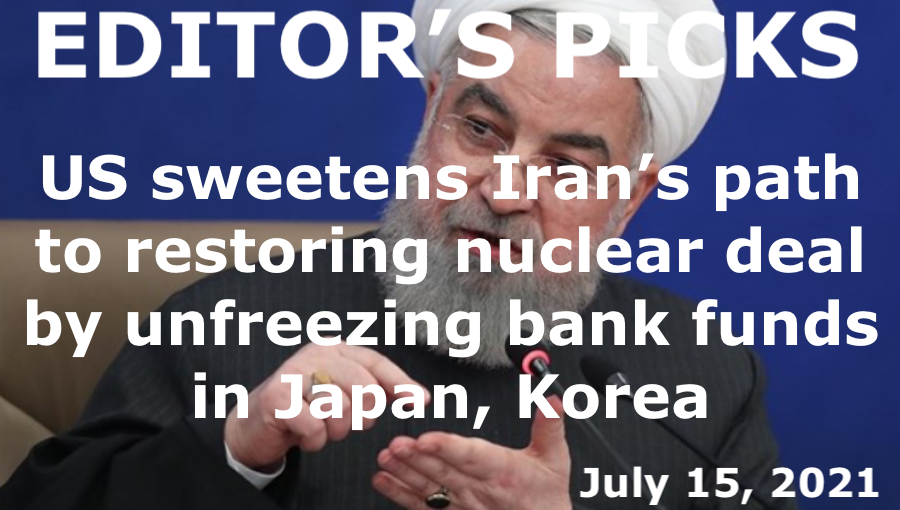 bne IntelliNews Editor's Picks --  US sweetens Iran's path to restoring nuclear deal by unfreezing bank funds in Japan, Korea