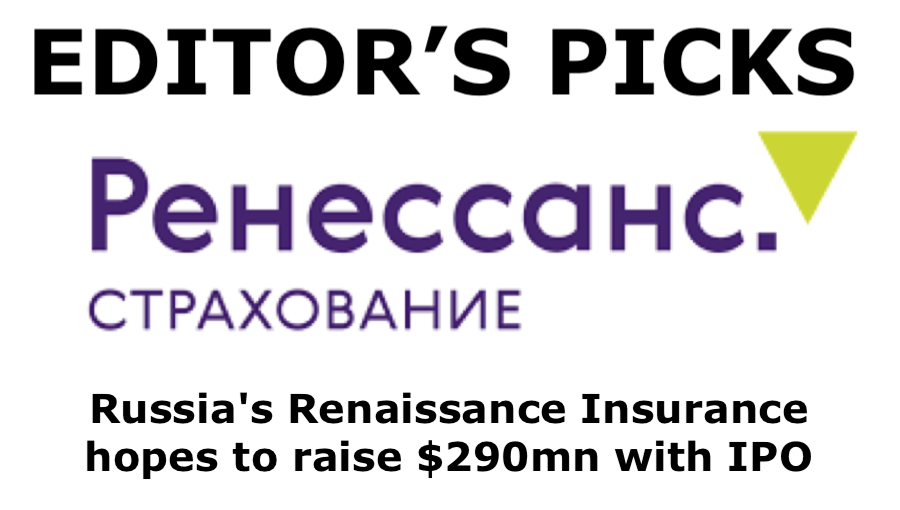 bne IntelliNews Editor's Picks --  Russia's Renaissance Insurance hopes to raise $290mn with IPO