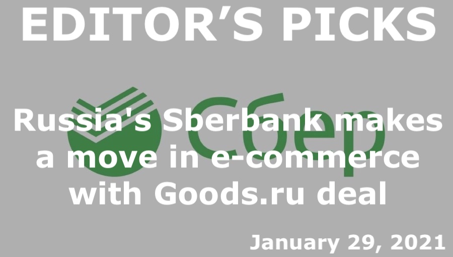 bne IntelliNews Editor's Picks --  Russia's Sberbank makes a move in e-commerce with Goods.ru deal