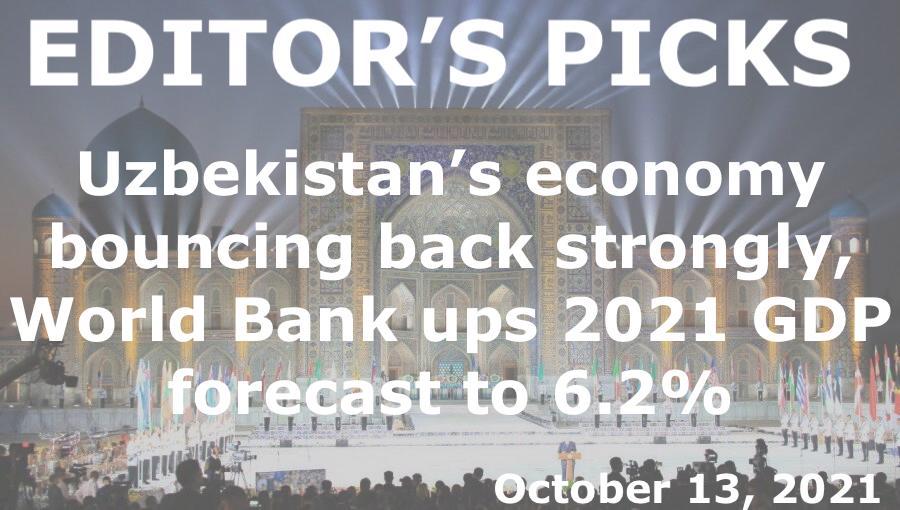 bne IntelliNews Editor's Picks --  Uzbekistan's economy bouncing back strongly, World Bank ups 2021 GDP forecast to 6.2%