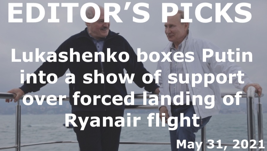 bne IntelliNews Editor's Picks --  Lukashenko boxes Putin into a show of support in face of harsh EU sanctions over forced landing of Ryanair flight