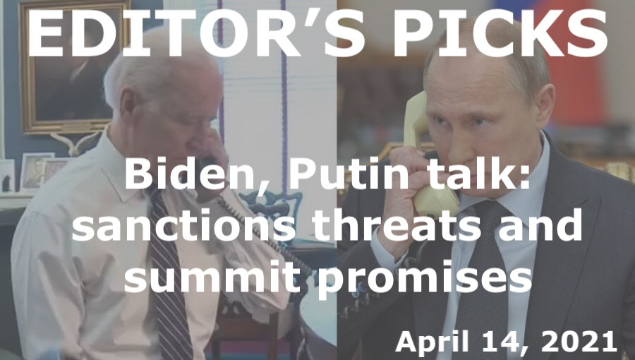 bne IntelliNews Editor's Picks --  Biden and Putin talk for the first time – sanctions threats and summit promises
