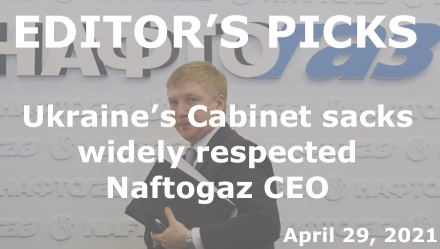 bne IntelliNews Editor's Picks --  Ukraine's Cabinet sacks widely respected head of state-owned gas company Naftogaz; Kremlin turns down Zelenskiy offer of a Donbas summit with Putin